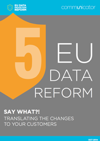 EU Data Reform: Translating the changes to your customers