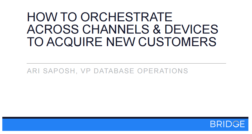 How To Orchestrate Across Channels Devices To Acquire New